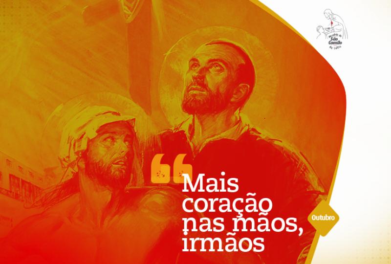 Memória de São Camilo | Outubro: Mais coração nas mãos, irmãos (São Camilo)